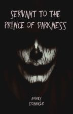 Servant to the Prince of Darkness by Armor-z