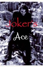 Joker's Ace (sequel to Joker's weakness)  by Captain_Johnny_Depp