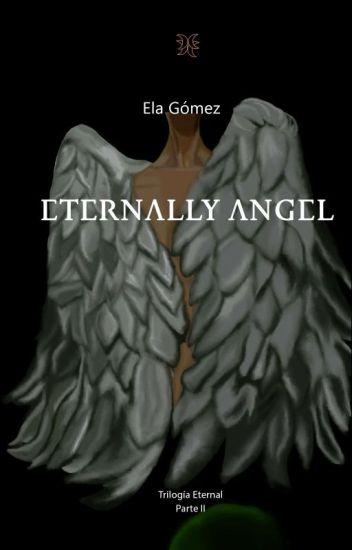 """""""Eternamente ángel"""" (libro 2)"""