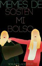 """Memes de """"Sosten Mi Bolso"""" by SoyLaPollaDeRubius"""