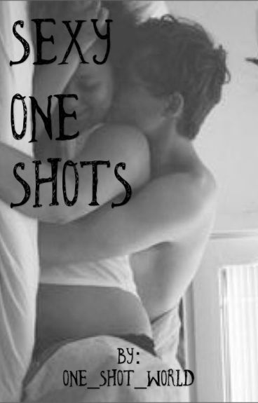 Sexy One Shots ;) (no new updates)