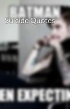 Suicide Quotes by dirtbikegirl948