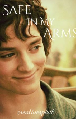 Safe in My Arms (Frodo Baggins - Lord of the Rings) by creativespirit