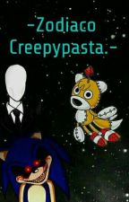-Zodiaco Creepypasta- by randomfangirl333