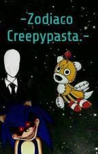 -Zodiaco Creepypasta- by Fangirlfujoshi666