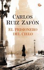 El prisionero del cielo - Carlos Ruiz Zafon by KarenGraterol