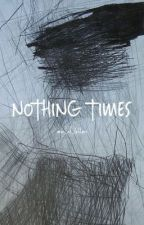 Nothing Times by man_of_letters
