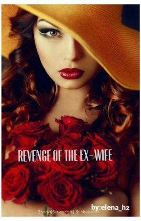 Revenge Of The Ex-wife by Elena_hz