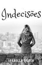 Indecisões de uma adolescente by Bebellla