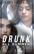 Drunk All Summer (camren) by skipregui