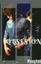 Obsesión (MyungYeol) by KarlyInspirit
