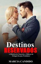 Destinos Reservados  (Completo) by MarciaCandido