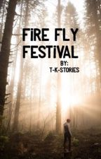 Fire Fly Festival by T-K-Stories