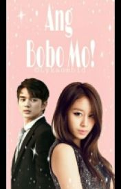 Ang Bobo Mo! (One-shot-story) by Angel_Laybid