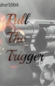 Pull The Trigger {on hold} by purplecolormixx