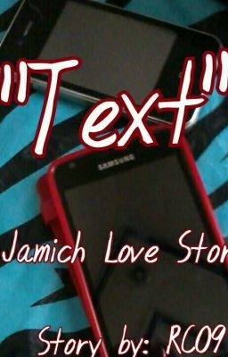 """Text"" A Jamich Love Story"