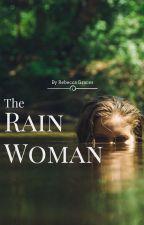 The Rain Woman by RebeccaGraces