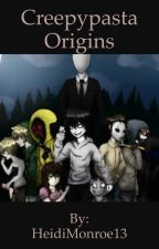 Creepypasta Origins by HeidiMonroe13