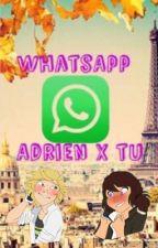 WhatsApp (Adrien x tu) by Celica34