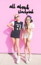 All About Black Pink by nakamotto