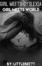 Girl Meets Dyslexia  (A Girl Meets World Fanfic) by littlebee77