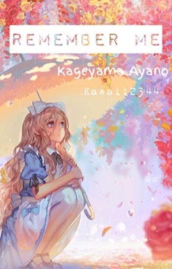 Remember Me // Kageyama Ayano