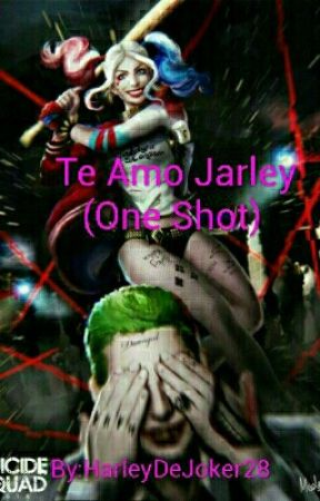 Te Amo Jarley (One Shot) by The_DamnQueen