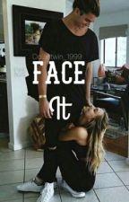 Face It °Grayson Dolan Fanfiction° by dolantwin_1999