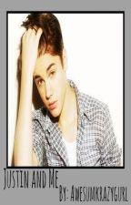 Justin and Me by awesumkrazygurl