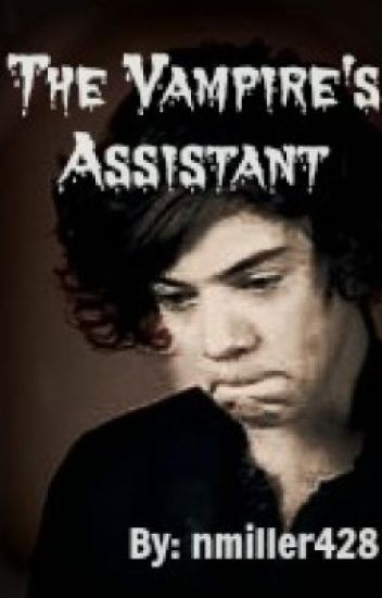 The Vampire's Assistant (Larry Stylinson AU) - Book One