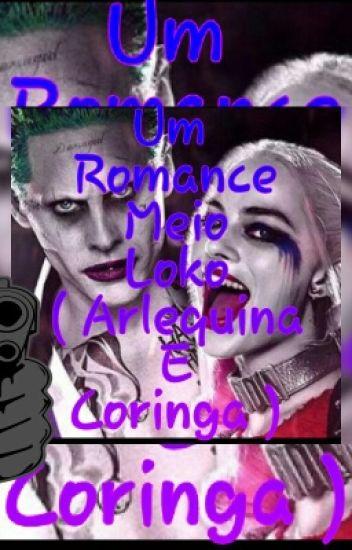 Um Romance Meio Loko (Arlequina E Coringa)