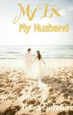 My Ex My Husband by IrmaSelvirra