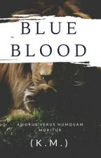 Blue Blood (K.M.) by BlueBloodKM