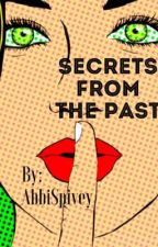 Secrets from the Past by AbbiSpivey