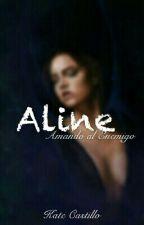 """Aline """"Amando Al Enemigo"""" (L#1)  by Sinotia"""