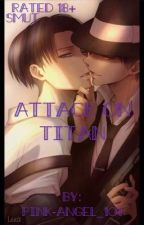 AOT Smut *Rated 18+* by pink-angel_101