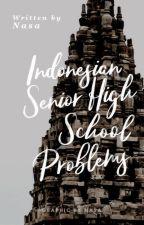 Indonesian SHS Problems by gemeinsch