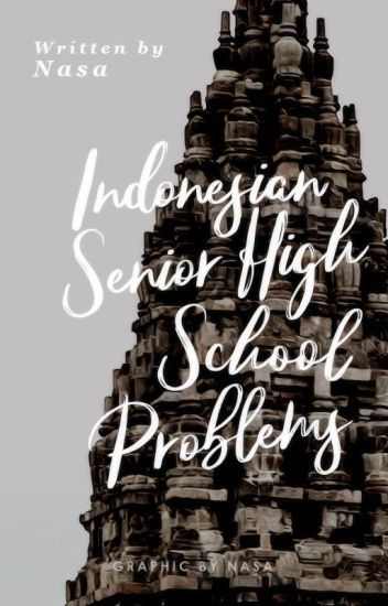 Indonesian SHS Problems #wattys2017