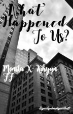 What Happened To Us?//Monsta X Kihyun ff ✔️ by squidyelmosquidbutt
