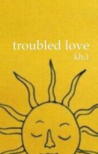 troubled love // rjs  by authenticloverr