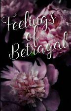 Feelings Of Betrayal  by BlueCotton16
