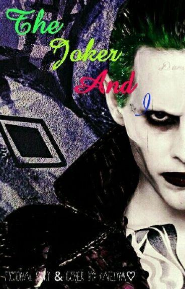 The Joker and I
