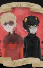 We All Have Secrets: A Davekat Fanfic by Official_Strider