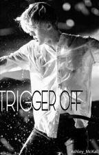 •TRIGGER OFF• by Ashley_McKall