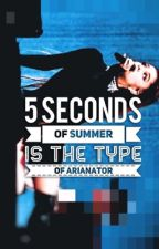 5 Seconds Of Summer Is The Type Of Arianator by Ari1479