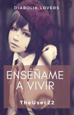 Enséñame a vivir [Reiji×Azusa] (YAOI) by TheUser22