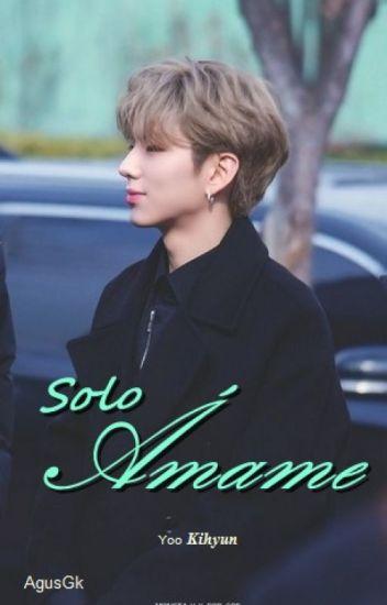 Solo Amame (Kihyun Y Tu) [Finalizada]
