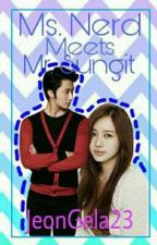 Ms. Nerd Meets Mr. Sungit by JeonGela23