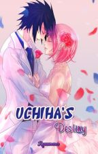Uchiha's Destiny by KyuuQueenara