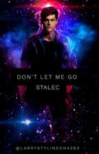 Don't Let Me Go (Stalec) by larrystylinson4260